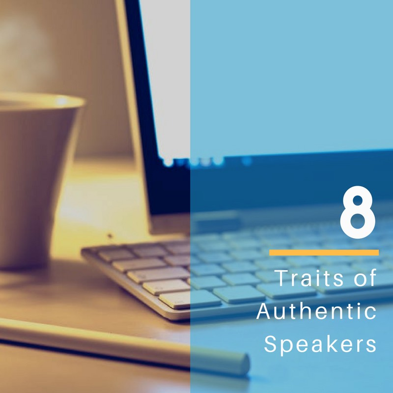Eight Traits of Authentic Speakers