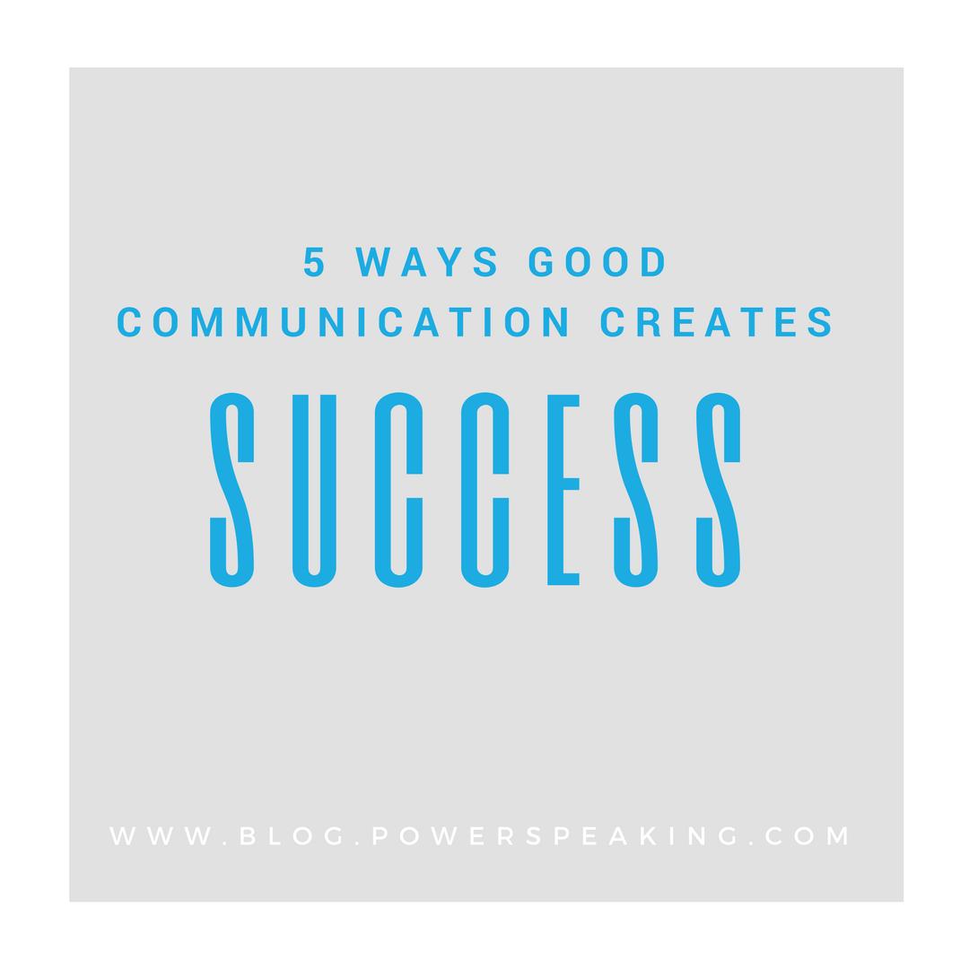Five Ways Good Communication Creates Success