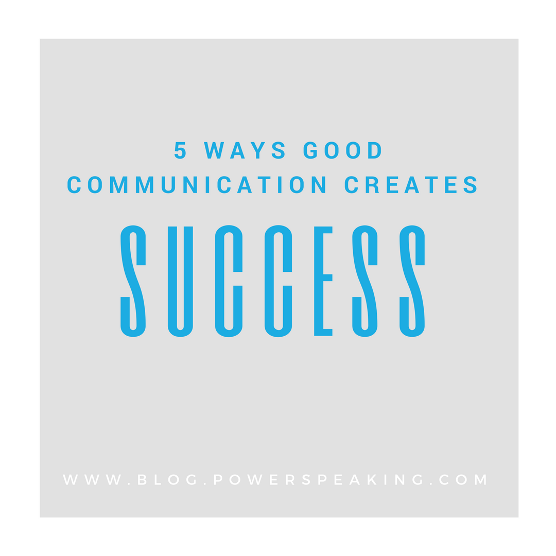 Five Ways Good Communication Creates Success