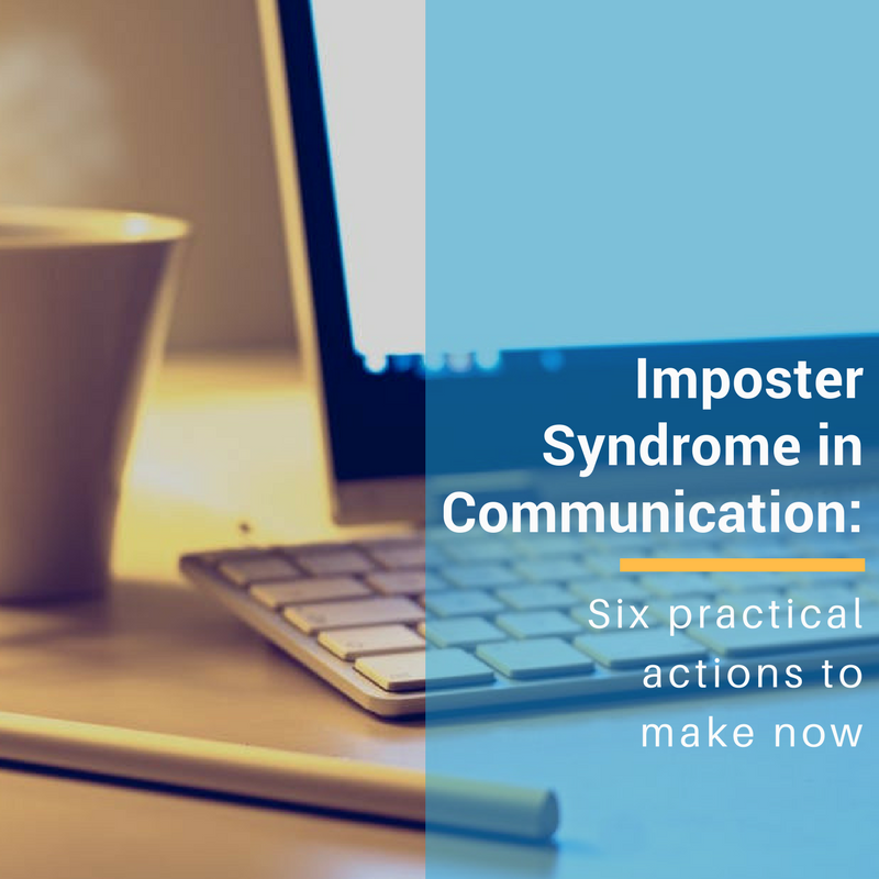 Imposter Syndrome in Communication: Six Practical Actions to Take Now